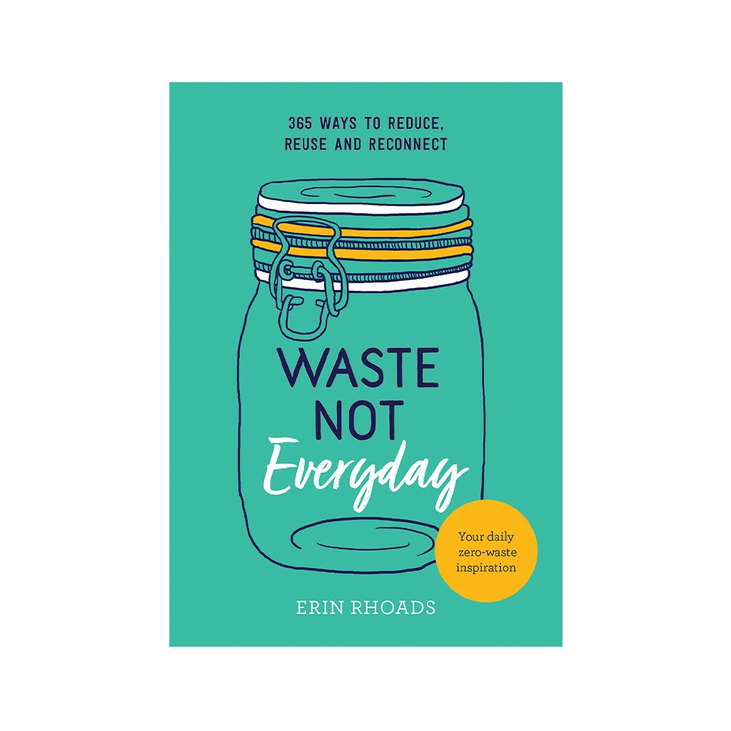Waste Not Everyday Book